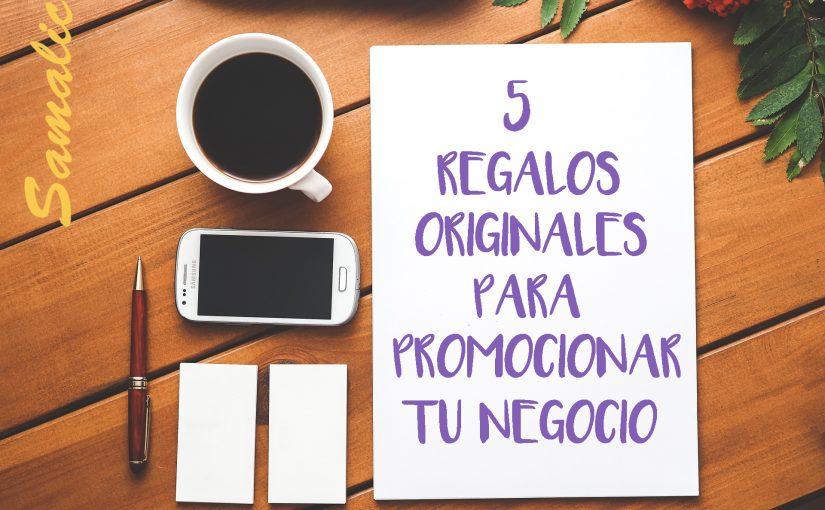 5 regalos originales para promocionar tu empresa