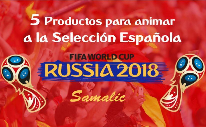5 Productos para animar a la selección española